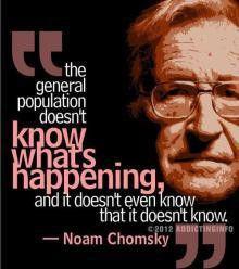 「一般市民は何が起こっているか知らない。  知らないということも知らない。」チョムスキー