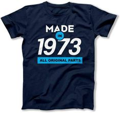 Funny Birthday Shirt Present 45th Gift Ideas 45 Years Old Custom T Made In 1973 Mens Ladies Tee DAT 1541