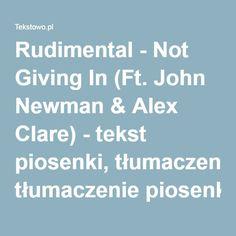 Rudimental - Not Giving In (Ft. John Newman & Alex Clare) - tekst piosenki, tłumaczenie piosenki, teledysk na Tekstowo.pl