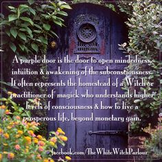 purple door, meaning, metaphysical, witch, cottage, spiritual, enlightened, magick, alchemy, practitioner, white, nature, book of shadows, third eye, spells facebook.com/TheWhiteWitchParlour