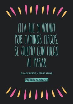 #Frases #Canciones Ella se perdió - Pedro Aznar PDg Diseño Grafico