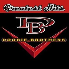 The Doobie Brothers - Greatest Hits (2001) (Listen To The Music, Black Water, You Belong To Me, Echoes Of Love, ......)