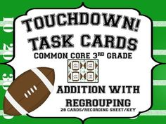 Touchdown Task Cards! Addition with Regrouping!