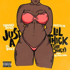 Just A Lil' Thick (She Juicy), a song by Trinidad James, Mystikal, Lil Dicky on Spotify