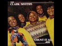 Clark Sisters -- Count It All Joy (James 1:2)