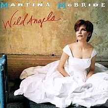 Martina McBride - 'Wild Angels' (Sept. 26, 1995/RCA Nashville)