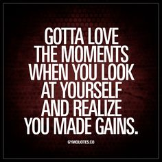"""""""Gotta love the moments when you look at yourself and realize you made gains."""" For most of us, this is probably the MOST rewarding moment ever. When you look at your body and realize you put on some hard earned muscle. Oh yes! Best moment ever! Like and save if you LOVE those moments! #gains #gains #gains www.gymquotes.co"""