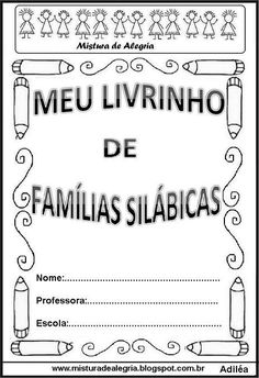 Livro famílias silábicas-capa                                                                                                                                                                                 Mais Speech And Language, Activities For Kids, Homeschool, Teacher, Writing, How To Plan, Learning, Bullying, Books