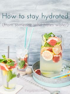 How to stay hydrated, from someone who hates water
