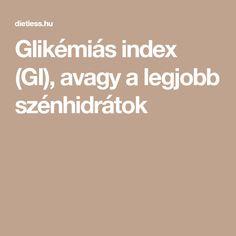 Glikémiás index (GI), avagy a legjobb szénhidrátok