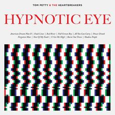 Tom Petty - Hypnotic Eye  Beautiful Album cover, big ups to the label for going with something unexpected