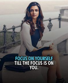 Focus on yourself till the focus is on you. Classy Quotes, Babe Quotes, Girly Quotes, Badass Quotes, Woman Quotes, Qoutes, Quotations, Attitude Quotes For Girls, Crazy Girl Quotes