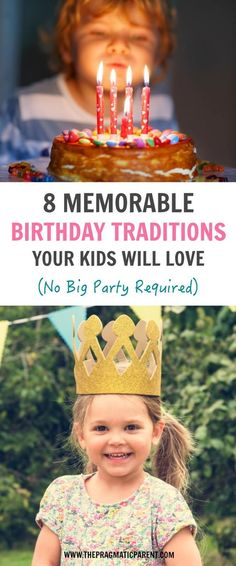 Kids don't need big b-day parties! They want to be showered with love & attention on their birthday. 8 memorable Birthday traditions your family will love via @https://www.pinterest.com/PragmaticParent/