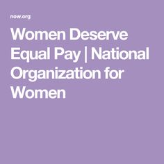 Women Deserve Equal Pay | National Organization for Women