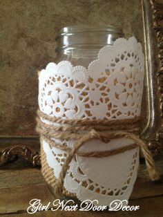 Tie burlap & heart doilies to a mason jar with twine for a simple Valentine's decoration... Just add a candle for ambiance!