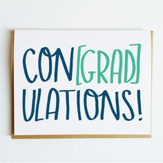"""Con[grad]ulations!"" DETAILS - An A2 (4.25x5.5 inch) greeting card - Digitally printed in-house on recycled white kraft paper - Blank inside - Packaged with a brown kraft envelope SHIPPING - Free shipping on all orders in the continental US over $29 with the code ""29FREES"