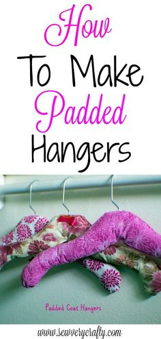 How to make padded hangers. #padded #hangers #sewingtutorial #sewing