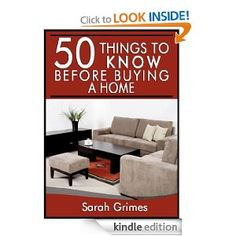 Amazon.com: 50 Things to Know Before Buying a Home: Tips for First Time Home Buyers eBook: Sarah Grimes: Kindle Store