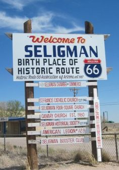 Seligman, Arizona - A Route 66 Stop Off This is Donna's home town. She live 9miles west of Seligman in the toolies.