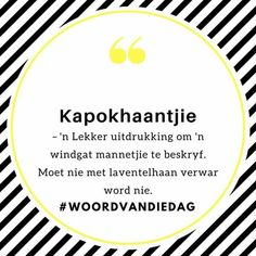 Afrikaans Language, Afrikaans Quotes, Teaching Aids, Word Pictures, Beautiful Words, Sayings, Abraham Hicks, Cape Town, Shirt Ideas
