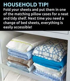 Fold sheets within the coordinating pillowcase - stacks nicely on a shelf and ready to go for clean sheet day!