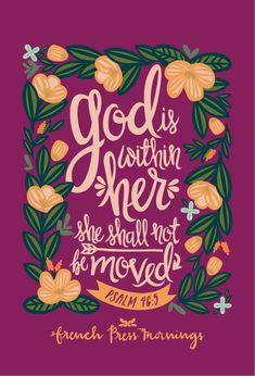 """God is within her. She shall not be moved.""Get this print in my shop!And be sure to check out my cases in my Casetify shop!Read the story behind Encouraging Wednesdays."