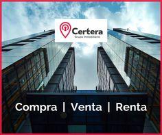 Compra | Venta | Renta  #CerteraGrupoInmobiliario