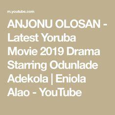 ANJONU OLOSAN - Latest Yoruba Movie 2019 Drama Starring Odunlade Adekola | Eniola Alao - YouTube