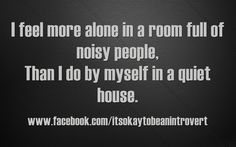 I'm not an introvert like so many of these sayings claim. You don't have to be one to feel this way!