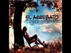 El Arrebato -Te Vas A Equivocar [CD Lo Que El Viento Me Dejo 2010]