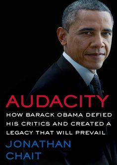 Buy Audacity: How Barack Obama Defied His Critics and Created a Legacy That Will Prevail by Jonathan Chait and Read this Book on Kobo's Free Apps. Discover Kobo's Vast Collection of Ebooks and Audiobooks Today - Over 4 Million Titles! Joe Biden, Durham, Barack Obama, Foreign Policy, Critic, Nonfiction, New Books, Presidents, Politics