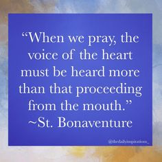 "Daily Inspiration (Catholic) on Instagram: """"When we pray, the voice of the heart must be heard more than that proceeding from the mouth."" ~St. Bonaventure #catholic #catholicsaints…"" Saint Bonaventure, Bible Images, Catholic Saints, When Us, Daily Inspiration, Affirmations, The Voice, Prayers, Spirituality"