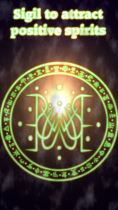 Sigil to attract positive spirits