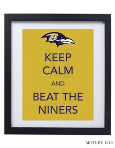 Baltimore Ravens  Keep Calm and Beat the Niners