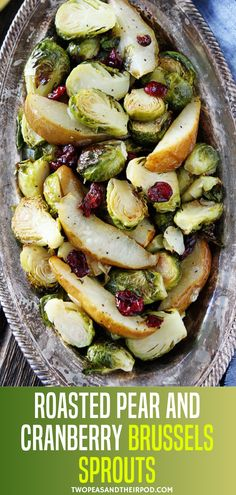 Roasted Pear and Cranberry Brussels Sprouts is a quick and easy healthy holiday side dish recipe! It is made with crispy brussels sprouts, sweet roasted pears, dried cranberries, lemon, and honey. Save this crowd-pleasing Christmas side dish! Vegetable Side Dishes, Side Dishes Easy, Side Dish Recipes, Veggie Recipes, Vegetarian Recipes, Cooking Recipes, Healthy Recipes, Healthy Meals, Healthy Brussel Sprout Recipes