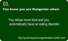 You know your hungarian.