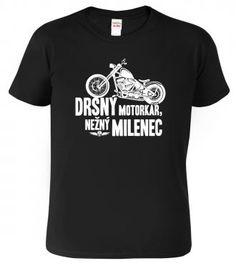 Motorkářské tričko - Drsný motorkář, něžný milenec