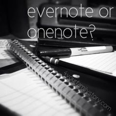Evernote or OneNote for genealogy and family history research via 4YourFamilyStory.com