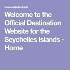 Welcome to the Official Destination Website for the Seychelles Islands - Home