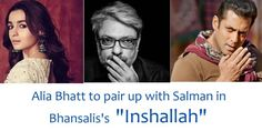 "According to the reports, Bollywood hottie Alia Bhatt just confirmed her cast in upcoming Sanjay Leela Bhansali's next flick ""Inshallah. Sanjay Leela Bhansali, Tamil Language, Next Film, Waiting For Her, Alia Bhatt, Latest Movies, Short Film, Movies Online"