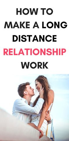 15 Tips On How To Make A Long Distance Relationship Work