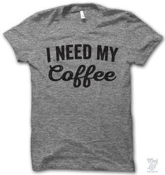 i need my coffee