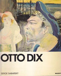OTTO DIX di Serge Sabarsky 1986 Nuove Edizioni Gabriele Mazzotta ILLUSTRATO