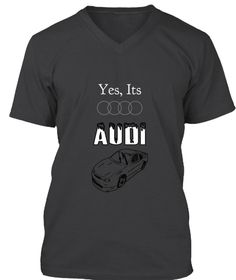 Yes, Its Audi Dark Grey Heather T-Shirt Front