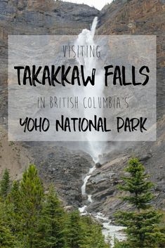 Visiting Takakkaw Falls in British Columbia's Yoho National Park | Takakkaw Falls is a powerful and spectacular waterfall that is located in British Columbia's Yoho National Park and is the second highest waterfall in Canada. A short hike through scenic landscapes leads to the base of these falls. Visiting these falls makes a perfect day trip from Banff or Lake Louise! Check out my blog post for more.