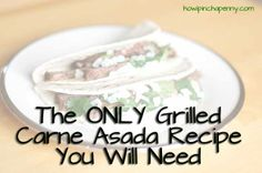 The ONLY Grilled Carne Asada Recipe You WIll need. via @How I Pinch A Penny .com