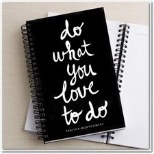 What You Love Notebook