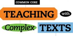 Teaching with Complex Texts | Scholastic.com