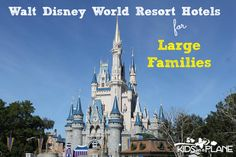 Walt Disney World Resorts for Large Families