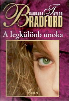 A legkülönb unoka · Barbara Taylor Bradford · Könyv · Moly